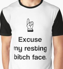 excuse my resting bitch face Graphic T-Shirt