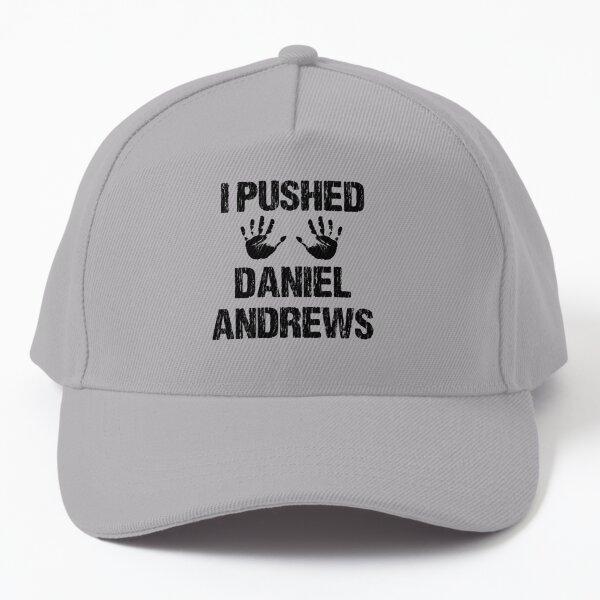 I PUSHED DANIEL ANDREWS Baseball Cap