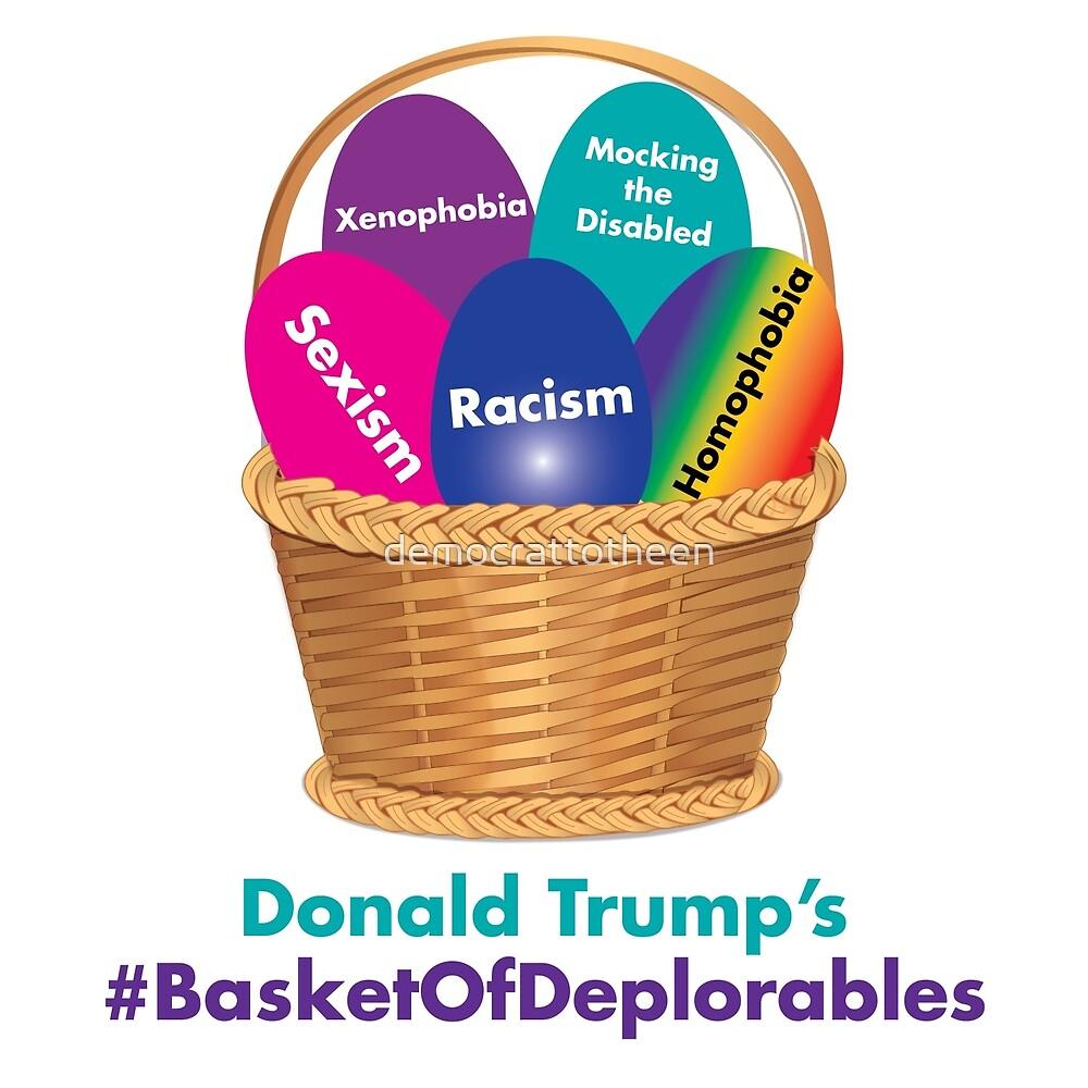 Trump's Basket of Deplorables by democrattotheen