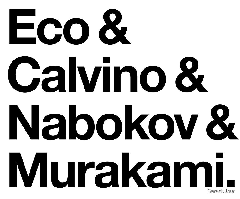 Eco & Calvino & Nabokov & Murakami (HELVETICA TYPE - Custom Order) by SaraduJour
