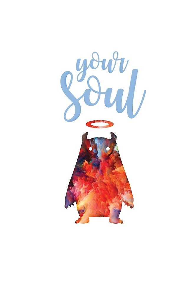 your soul by cevichedesign