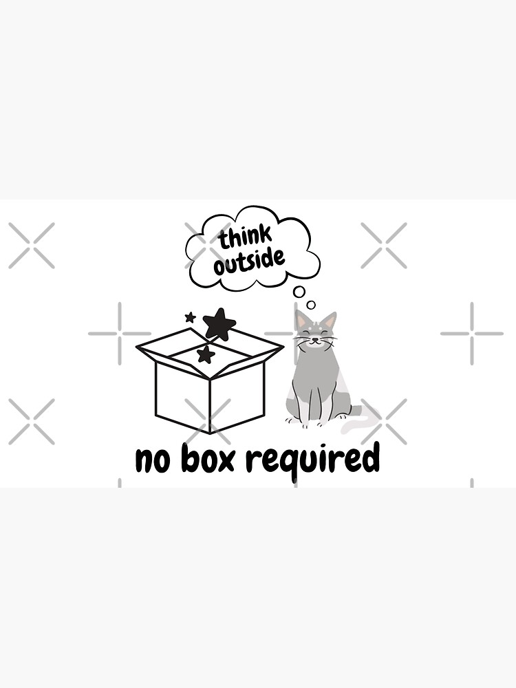 Think Outside No Box Required by a-golden-spiral