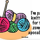 Panic knitting for the zombie apocalypse by KnitzyBlonde