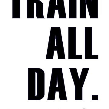 Train all day by spinningkick