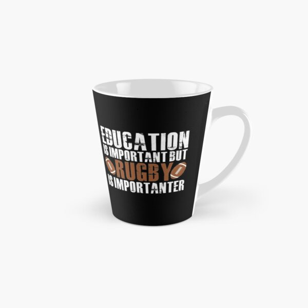 Education is important but rugby is importanter Tall Mug