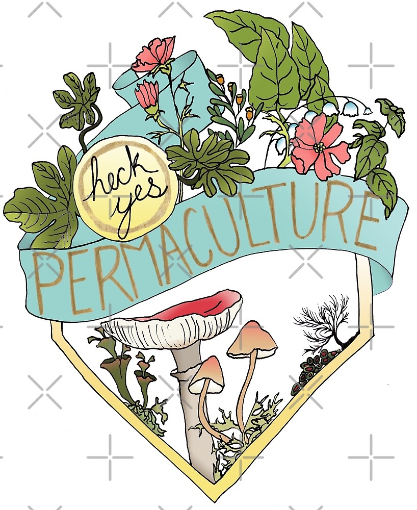 Heck Yes Permaculture by fabfeminist