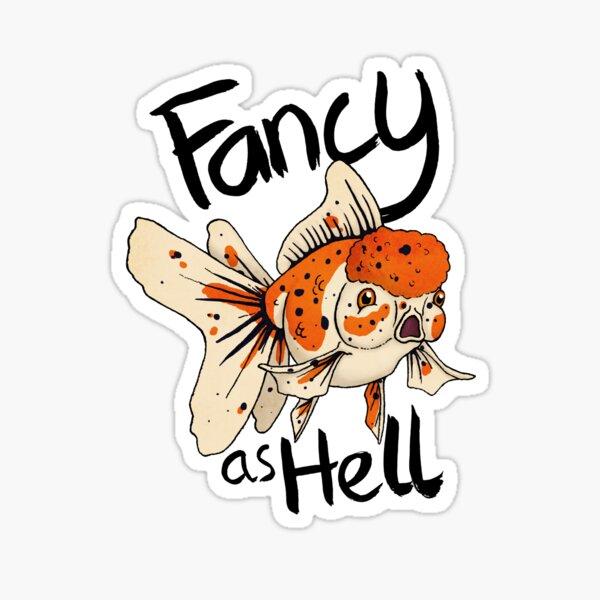 Fancy as Hell- Black Sticker