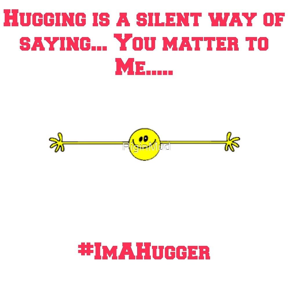 Hug Me by PiginMud