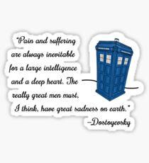Dostoyevsky Knew Him? (black text) Sticker