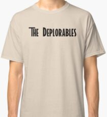 Trump and The Deplorables Classic T-Shirt