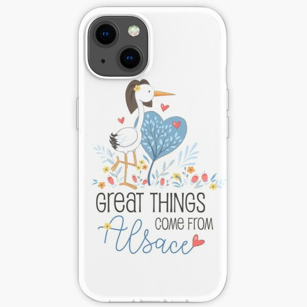 Great things come from Alsace iPhone Soft Case