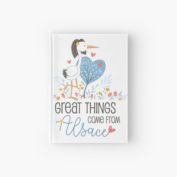 Great things come from Alsace Hardcover Journal