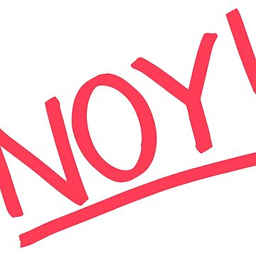 Noy! by idiotzone