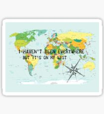 I haven't been everywhere but it's on my list - Susan Sontag Sticker