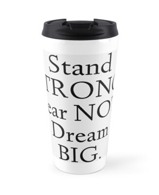 """Stand STRONG"" Dream BIG Design by KJACDesigns"