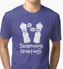 Seasonings Greetings Tri-blend T-Shirt
