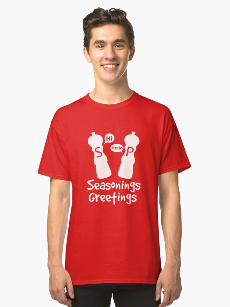 Seasonings Greetings Classic T-Shirt Front