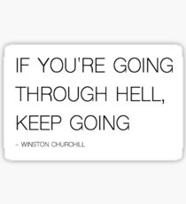 GOING THROUGH HELL - WINSTON CHURCHILL Sticker