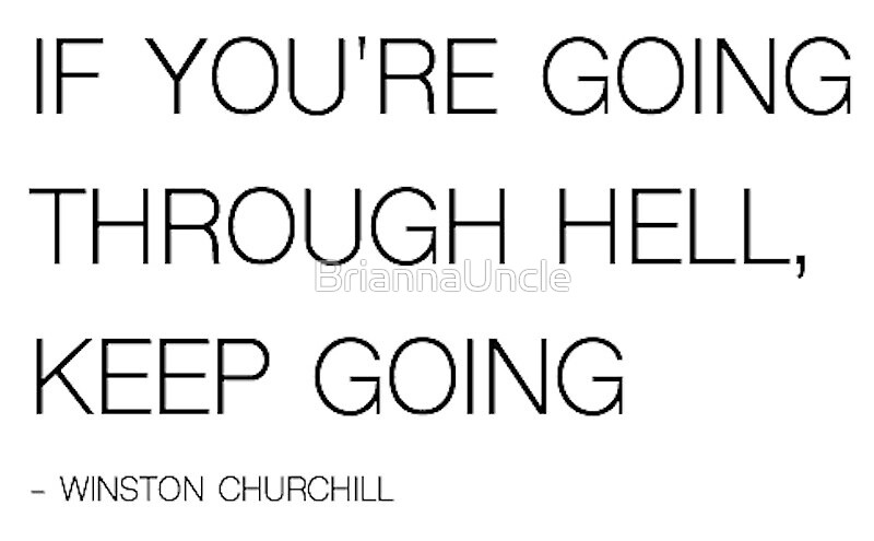 GOING THROUGH HELL - WINSTON CHURCHILL by BriannaUncle