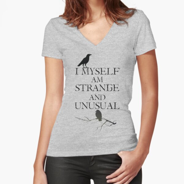 I Myself Am Strange & Unusual Fitted V-Neck T-Shirt
