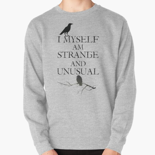 I Myself Am Strange & Unusual Pullover Sweatshirt