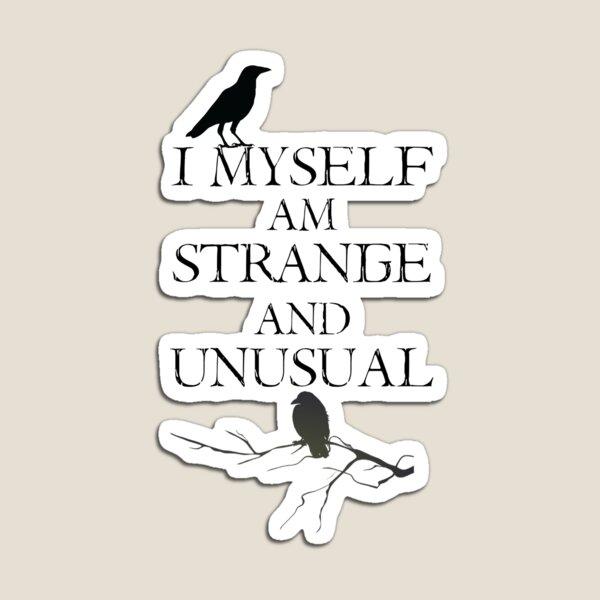 I Myself Am Strange & Unusual Magnet