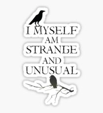 I Myself Am Strange & Unusual Sticker