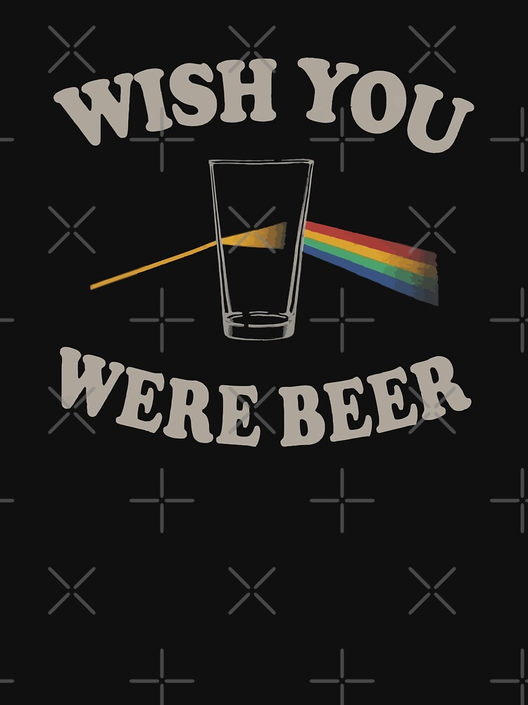 Wish you were beer | Unisex T-Shirt