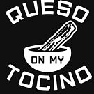 Put Queso on My Tocino - That's Cheese on My Bacon by electrovista