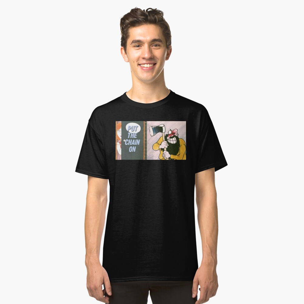 PIF - Put The Chain On Classic T-Shirt Front