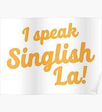 I speak Singlish la! Poster