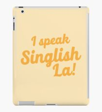 I speak Singlish la! iPad Case/Skin
