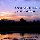 Lovin' you is easy 'cause your're beautiful.... by LifeisDelicious