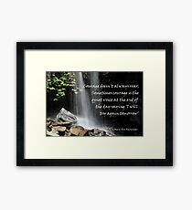 Courage doesn't always roar....... Framed Print