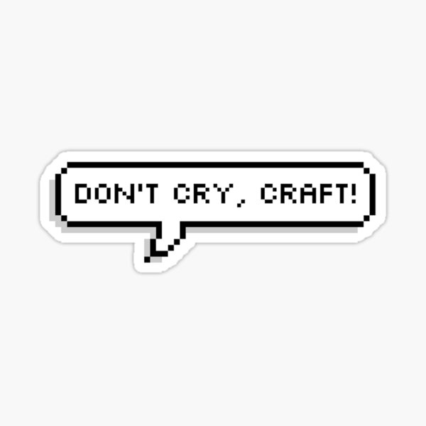 don't cry craft dan and phil sticker Sticker