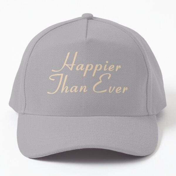 Happier Than Ever  Baseball Cap