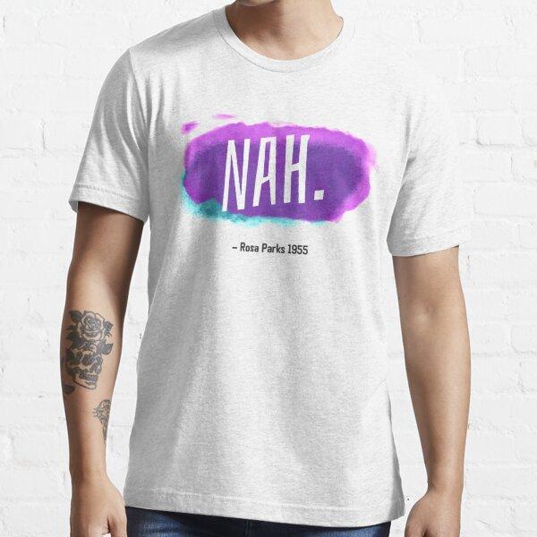 Nah. Rosa Parks, 1955 Essential T-Shirt