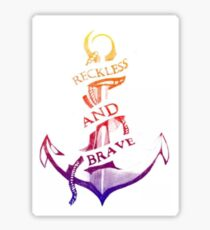 Reckless and Brave Sticker
