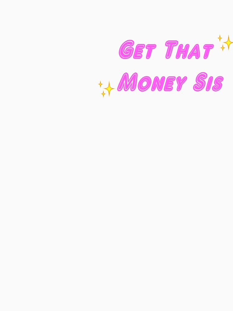 Get That Money Sis by LemonButtGrab