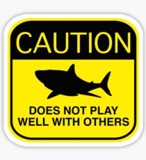 Caution - Does Not Play Well With Others Sticker