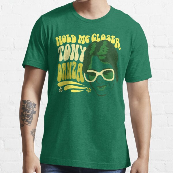Hold Me Closer, Tony Danza - T-Shirt - Green Essential T-Shirt