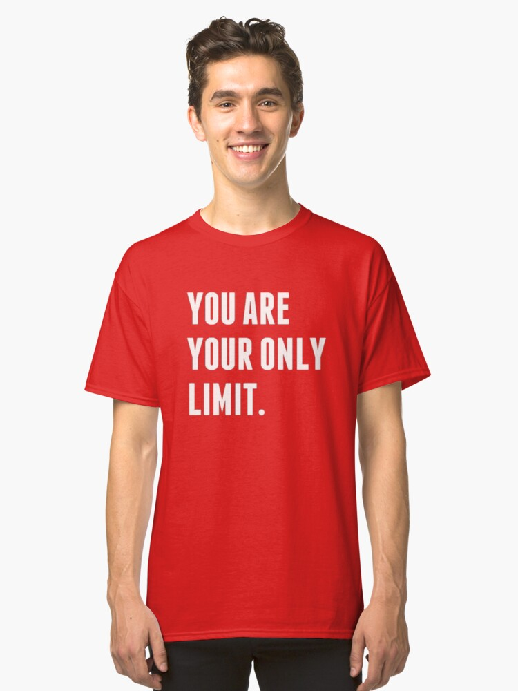 you are Limit Classic T-Shirt Front