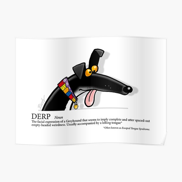 Greyhound Glossary: Derp Poster