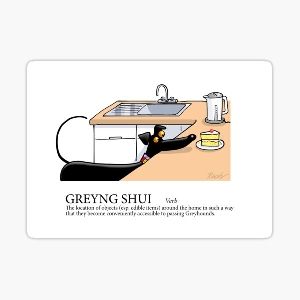 Greyhound Glossary: Greyng Shui Sticker
