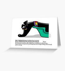 Greyhound Glossary: Rubbernozedoze Greeting Card