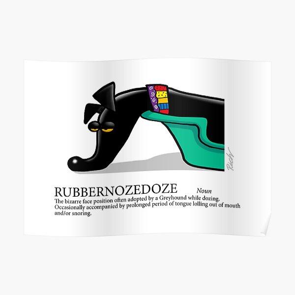 Greyhound Glossary: Rubbernozedoze Poster