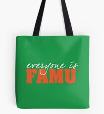 Everyone is FAMU Tote Bag