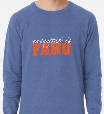 Everyone is FAMU Lightweight Sweatshirt