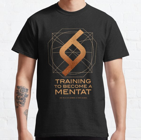 Training to become a Mentat Classic T-Shirt