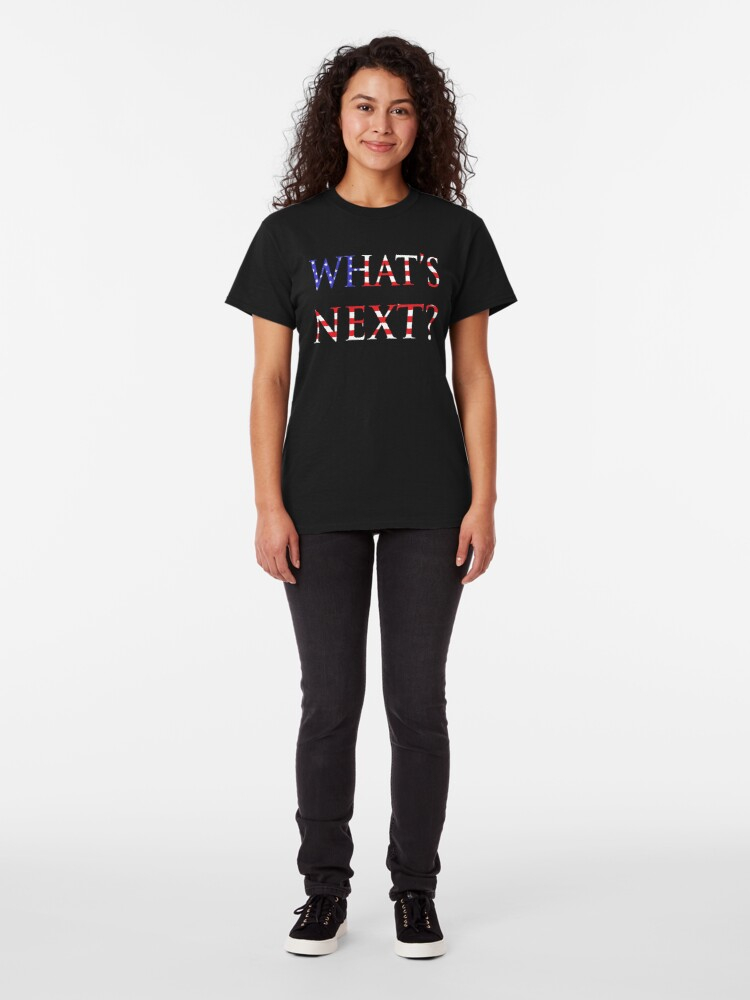 Alternate view of NDVH What's next? Classic T-Shirt